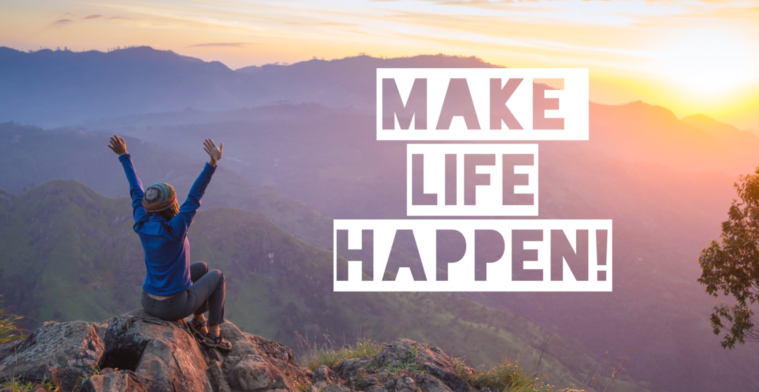 make-life-happen-4good